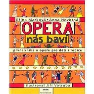 Opera nás baví: První kniha o opeře pro děti s rodiče - Kniha