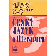 Přijímací zkoušky na vysoké školy Český jazyk a literarura - Kniha