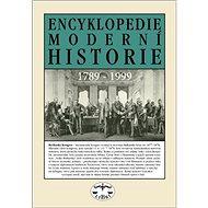 Encyklopedie moderní historie: 1789-1999 - Kniha