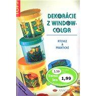 Dekorácie z windowcolor: 2587 rýchle a praktické - Kniha
