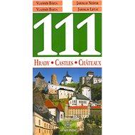 111 Hrady, Castles, Châteaux - Kniha