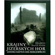 Krajiny Jizerských hor: Landschaften des Isergebirges - Kniha
