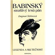 Babinský strašlivý lesů pán: Legenda a skutečnost - Kniha