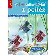 Velká kniha dárků z peněz: 5202 - Kniha