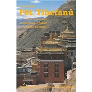 Pět Tibeťanů: Staré tajemství himalájských údolí působí zázraky - Kniha