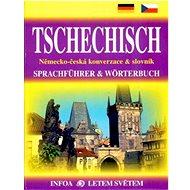 Tschechisch Konverzace + slovník: Německo-česká konverzace & slovník - Kniha
