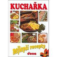 Kuchařka Nejlepší recepty: 2850 vybraných receptů - studená a teplá kuchyně, moučníky, dezerty, nápo - Kniha