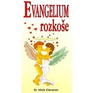 Evangelium rozkoše: Více orgasmů do života pánové! - Kniha