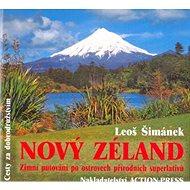 Nový Zéland: Zimní putování po ostrovech přírodních superlativů - Kniha
