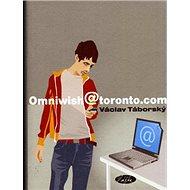 Omniwish@toronto.com: Příběh pro dospělé, kteří ještě zápolí s pubertou - Kniha