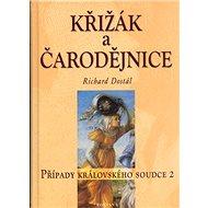 Křížák a čarodějnice: Případy královského soudce 2 - Kniha