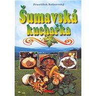 Šumavská kuchařka - Kniha