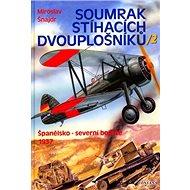 Soumrak stíhacích dvouplošníků / 2: Španělsko - severní bojiště 1937 - Kniha