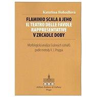 Flaminio Scala a jeho Il Teatro delle Favole rappresentative v zrcadle doby: Morfologcká analýza Sca - Kniha