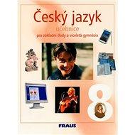 Český jazyk 8 Učebnice: učebnice pro základní školy a víceletá gymnázia - Kniha