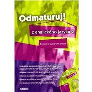 Odmaturuj! z anglického jazyka 2: Součástí je audio CD k úkolům - Kniha