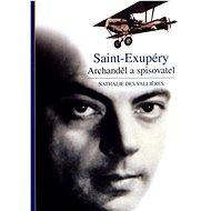 Saint-Exupéry: Archanděl a spisovatel