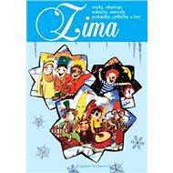 Zima: Zvyky, obyčeje, náměty, návody, pohádky, příběhy a hry - Kniha