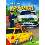 Jak to chodí na policii - Kniha