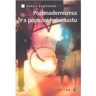 Postmodernismus a popírání holokaustu - Kniha