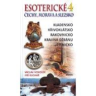Esoterické Čechy, Morava a Slezsko 4: Kladensko, Křivoklátsko, Rakovnicko, Jesenicko, Krajina Džbánu - Kniha