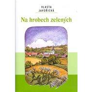 Na hrobech zelených - Kniha