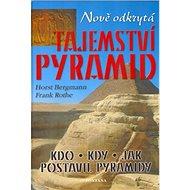 Nově odkrytá tajemství pyramid - Kniha