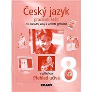 Český jazyk 8: pracovní sešit pro základní školy a víceletá gymnázia - Kniha