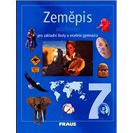 Zeměpis 7 Učebnice: Pro základní školy a víceleltá gymnázia - Kniha