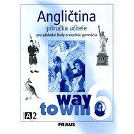Kniha Angličtina 6 pro základní školy a víceletá gymnázia: Way to win, příručka učitele - Kniha