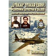 Útěkář Otakar Černý, plukovník letectva v záloze: Jeden český osud na pozadí dvou totalitních režimů