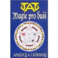 Magie pro duši: Amulety a talismany - Kniha