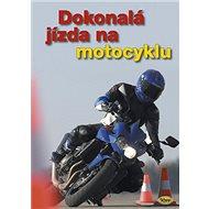 Kniha Dokonalá jízda na motocyklu - Kniha