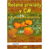 Řešené příklady v C sharp: aneb C# skutečně prakticky - Kniha