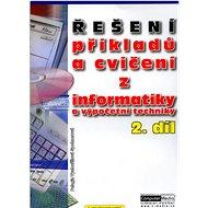 Řešení příkladů a cvičení z informatiky a výpočetní techniky 2.díl - Kniha