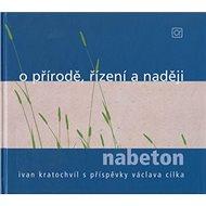 O přírodě, řízení a naději: nabeton - Kniha