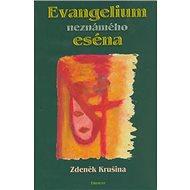 Evangelium neznámého eséna - Kniha