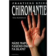 Praktická kniha chiromantie: Máme mapu našeho osudu na dlani?