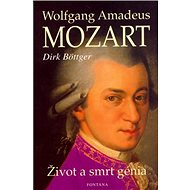 Wolfgang Amadeus Mozart: Život a smrt genia