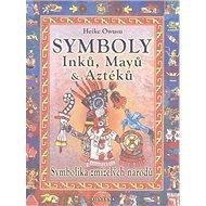 Symboly Inků, Májů a Aztéků: Symbolika zmizelých národů - Kniha