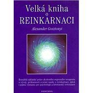 Velká kniha o reinkarnaci: Rozsáhlá základní práce zkušeného regresního terapeuta o vyvoji... - Kniha