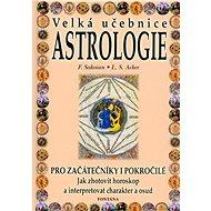 Velká učebnice Astrologie: Pro začátečníky i pokročilé  Jak zhotovit horoskop... - Kniha