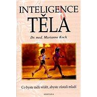 Inteligence těla: Co byste měli vědět , abyste zůstali mladí - Kniha