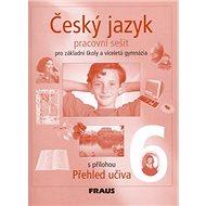 Český jazyk 6 pro základní školy a víceletá gymnázia: pracovní sešit - Kniha