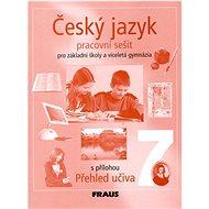Český jazyk 7 pro základní školy a víceletá gymnázia: pracovní sešit - Kniha