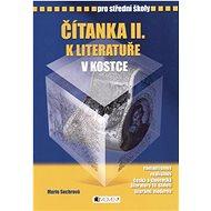 Čítanka II. k literatuře v kostce pro střední školy: Přepracované vydání 2007