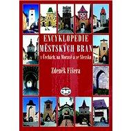 Encyklopedie městkých bran v Čechách, na Moravě a ve Slezsku - Kniha