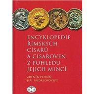 Encyklopedie římských císařů a císařoven z pohledu jejich mincí - Kniha