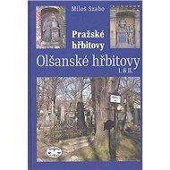 Pražské hřbitovy Olšanské hřbitovy I. & II.