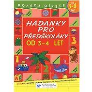 Hádanky pro předškoláky od 3-4 let: od 3-4 let - Kniha